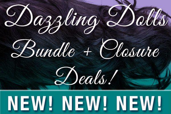Dazzling Dolls Hair Collection-Bundle+Closure- Deals